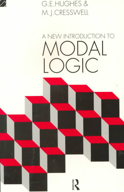 A New Introduction to Modal Logic By Hughes, G. E./ Cresswell, M. J.