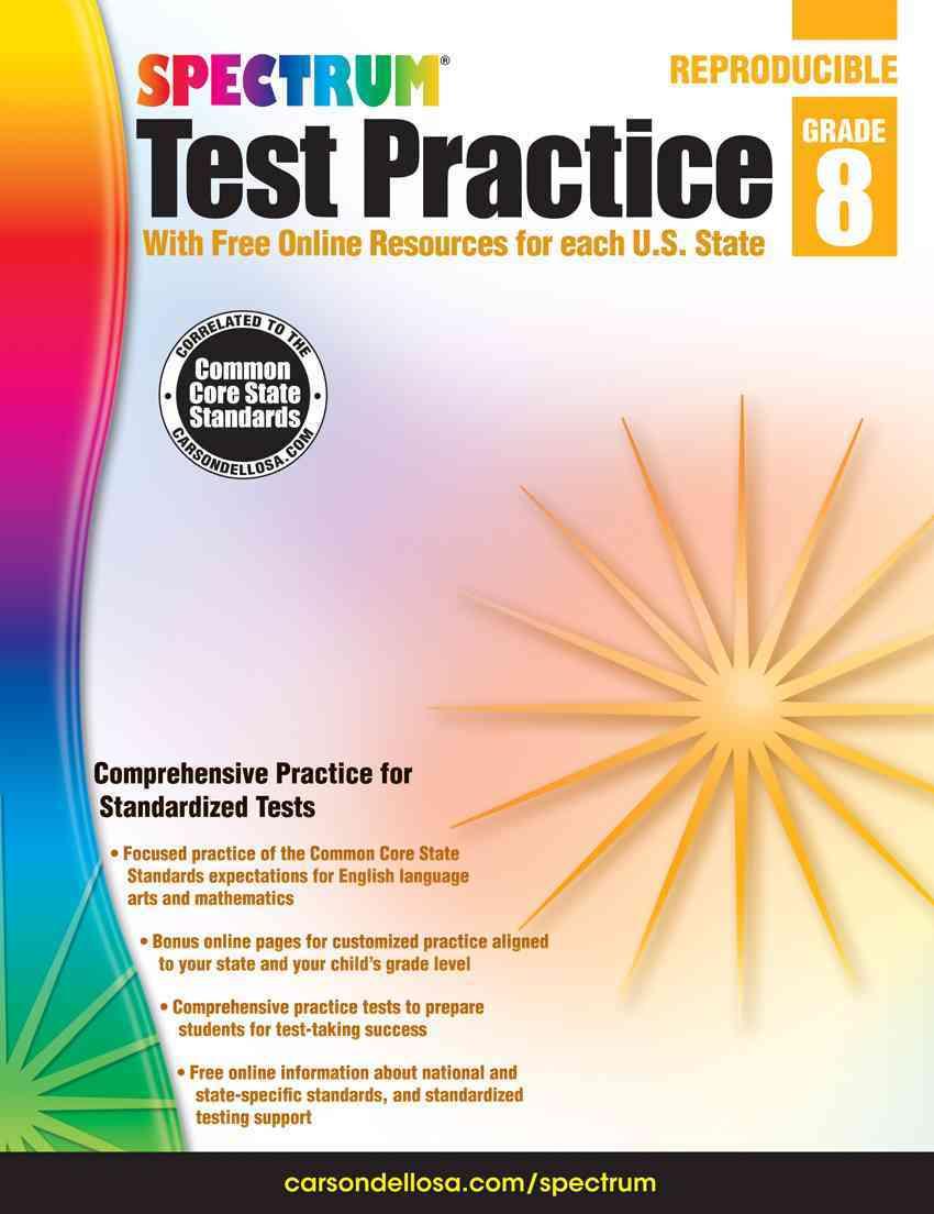 Test Practice, Grade 8 By Spectrum (COR)/ Carson-Dellosa Publishing Company, Inc. (COR)